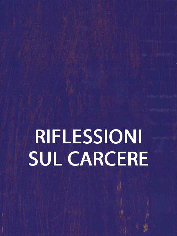 RIFLESSIONI SUL CARCERE